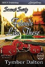 Friends Like These [Suncoast Society] (Siren Publishing Sensations)