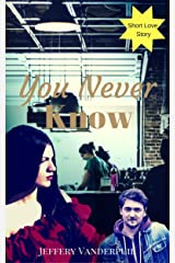 You Never Know Kindle Edition
