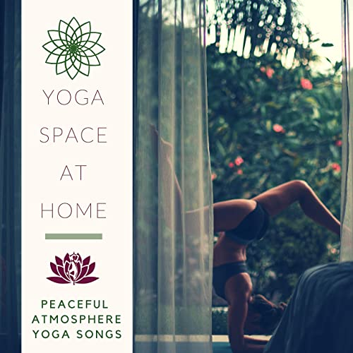 Yoga Space at Home - Peaceful Atmosphere Yoga Songs by Yoga ...