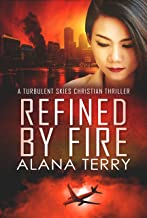 Refined by Fire (A Turbulent Skies Christian Thriller Book 2)