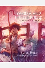 Sammy and His Shepherd: Seeing Jesus in Psalm 23 (English Edition) eBook Kindle