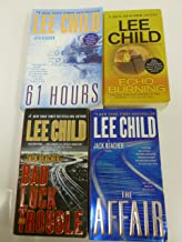 4 Books: Lee Child Jack Reacher Novel Series Set - Echo Burning, Bad Luck and Trouble, 61 Hours, The Affair (Jack Reacher Set Series Collection, Volumes)