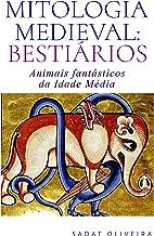 Mitologia Medieval: Bestiários: Animais fantásticos da Idade Média