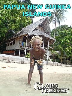 Globe Trekker - Papua New Guinea Islands