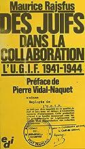 Livres Des Juifs dans la collaboration : l'U.G.I.F., 1941-1944 (Edi) PDF