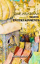 The Arabian Nights Entertainments: Annotated