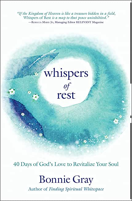 Whispers of Rest: 40 Days of God's Love to Revitalize Your Soul (English Edition)