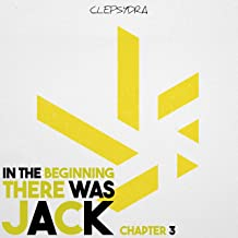 In the Beginning There Was Jack - Chapter 3