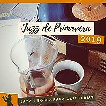 Jazz de Primavera 2019 - Música Relaxante para Café da Manhã, Jazz e Bossa para Cafeterias