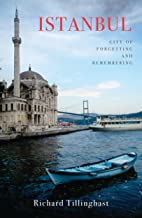 Istanbul: City of Forgetting and Remembering (Armchair Traveller)
