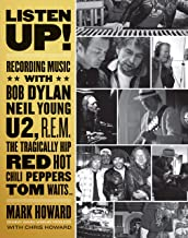 Listen Up!: Recording Music with Bob Dylan, Neil Young, U2, R.E.M., The Tragically Hip, Red Hot Chili Peppers, Tom Waits... (English Edition)