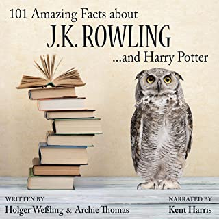 101 Amazing Facts About J.K. Rowling...and Harry Potter