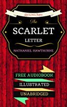 The Scarlet Letter: By Nathaniel Hawthorne & Illustrated (An Audiobook Free!)