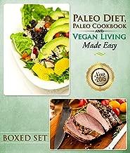 Paleo Diet, Paleo Cookbook and Vegan Living Made Easy: Paleo and Natural Recipes: Paleo and Natural Recipes New for 2015