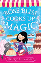Rose Bliss Cooks up Magic (The Bliss Bakery Trilogy Book 3)