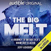 The Big Melt: A Journey to Antarctica's Doomsday Glacier