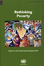 Report on the World Social Situation 2010: Rethinking Poverty