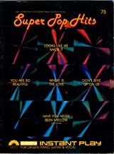 SUPER POP HITS (Songbook) (Easy Instant Play For Organ, Piano, Guitar & Vocal)