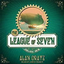 The League of Seven: League of Seven, Book 1