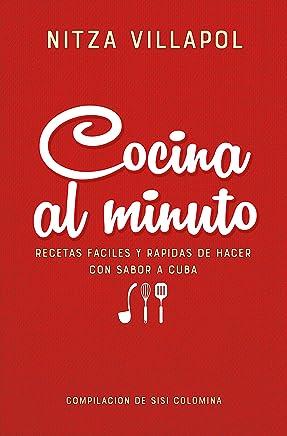 Cocina al minuto. Recetas tradicionales cubanas / Quick Cooking: Easy, Fast Recipes with