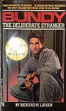 Ted Bundy, a Deliberate Stranger