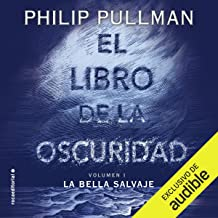 El libro de la oscuridad, libro 1: La bella salvaje [The Book of Dust, Vol. 1: La Belle Sauvage]