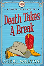 Death Takes A Break: Light-hearted clean cozy mystery with a pie-baking sleuth (A Taylor Texas Mystery Book 1)