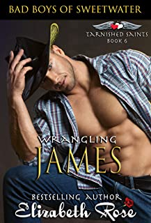 Wrangling James: Bad Boys of Sweetwater (Tarnished Saints Series Book 6)