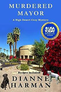 Murdered Mayor: A High Desert Cozy Mystery (High Desert Cozy Mystery Series 13)