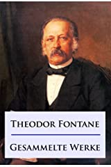 Theodor Fontane - Gesammelte Werke (German Edition) Kindle Edition