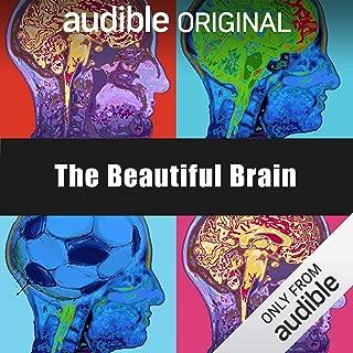 The Beautiful Brain: An Audible Original
