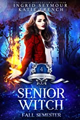 Supernatural Academy: Senior Witch, Fall Semester Kindle Edition