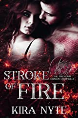 Stroke of Fire: The Firestorm Dragon Chronicles Kindle Edition