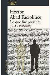 Lo que fue presente (Spanish Edition) Format Kindle