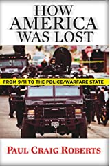 How America Was Lost: From 9/11 to the Police/Welfare State Kindle Edition