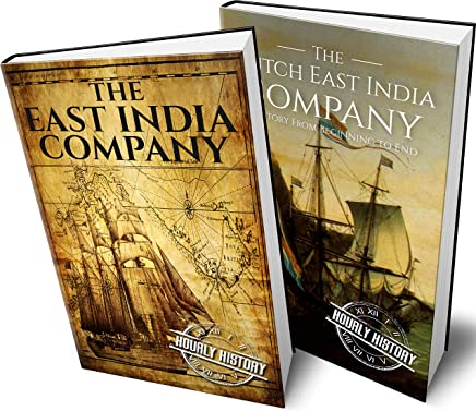 East India Company and Dutch East India Company: A History From Beginning to End (English Edition)