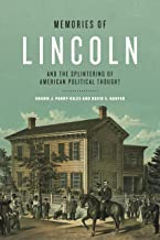 Memories of Lincoln and the Splintering of American Political Thought (Rhetoric and Democratic Deliberation)