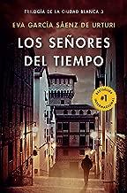 Los señores del tiempo (Trilogia De La Ciudad Blanca)...