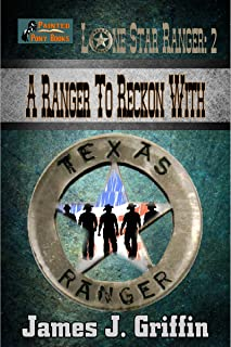 A Ranger To Reckon With (Lone Star Ranger Book 2)