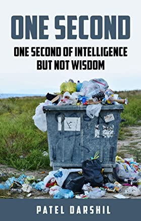 One Second: One Second of intelligence but not wisdom