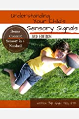 Understanding Your Child's Sensory Signals Kindle Edition