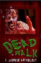 The Dead Walk (A Dead Walk Anthology Book 2)