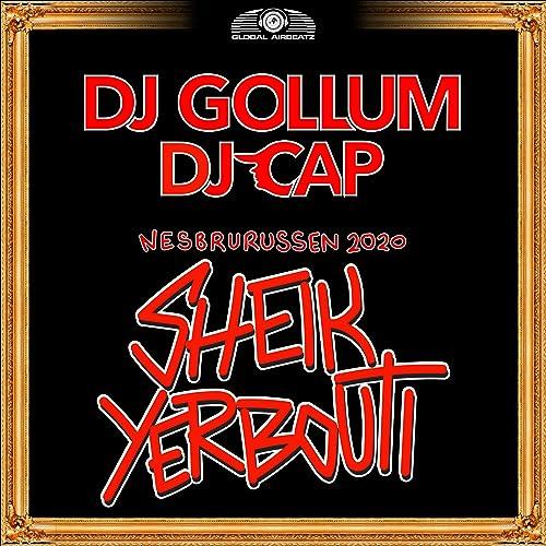DJ Gollum & DJ Cap - Sheik Yerbouti 2020