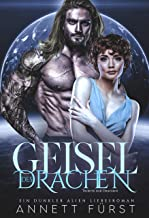 Geisel des Drachen: Ein dunkler Alien Liebesroman (Tribute der Drachen 3) (German Edition)
