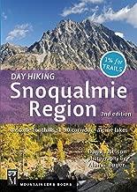 Day Hiking Snoqualmie Region: Cascade Foothills * I90 Corridor * Alpine Lakes