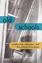 Old Schools: Modernism, Education, and the Critique of Progress (Lit Z) (English Edition)