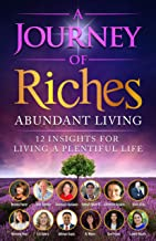 Abundant Living : A Journey of Riches (English Edition)