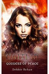 Caitlin Goddess of Peace Kindle Edition