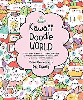 Kawaii Doodle World: Sketching Super-Cute Doodle Scenes with