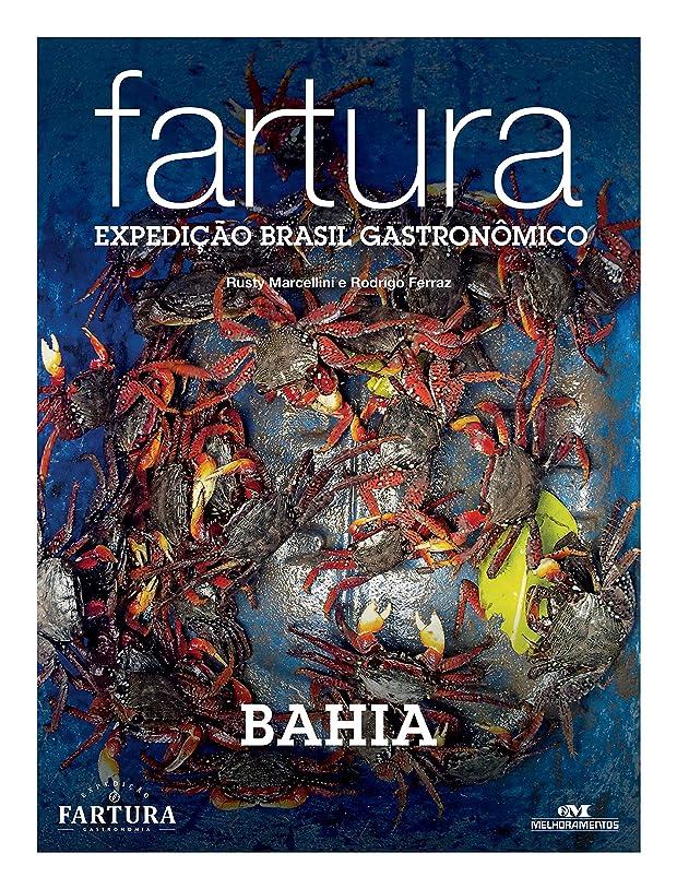 退院案件会員Fartura: Expedi??o Bahia (Expedi??o Brasil Gastron?mico Livro 9) (Portuguese Edition)
